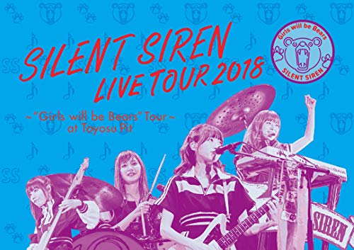 天下一品 presents SILENT SIREN LIVE TOUR 2018 Girls will be Bears