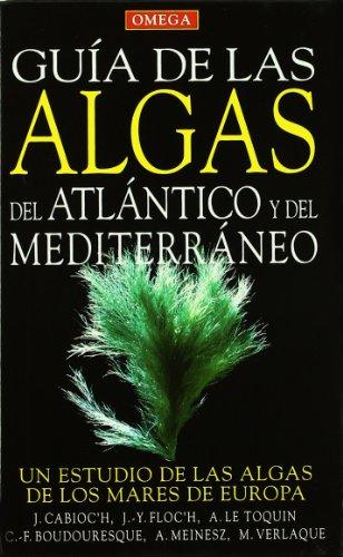 GUÍA ALGAS ATLANTICO Y MEDITERRANEO (GUIAS DEL NATURALISTA-PECES-MOLUSCOS-BIOLOGIA MARINA)