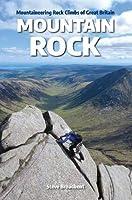 Mountain Rock: Mountaineering Rock Climbs of Great Britain