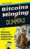 bitcoins mining for dummies: complet guit to Understand everything about Bitcoin currency and master the Art of mining (English Edition)