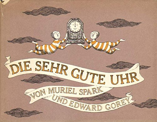 Die sehr gute Uhr : eine Geschichte. von. Zeichn. von Edward Gorey. [Aus d. Engl. von Gerd Haffmans], Klub der Bibliomanen , Bd. 27,