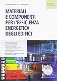 Materiali e componenti per l'efficienza energetica degli edifici...
