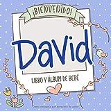 ¡Bienvenido David! Libro y álbum de bebé: Libro de bebé y álbum para bebés personalizado, regalo para el embarazo y el nacimiento, nombre del bebé en la portada