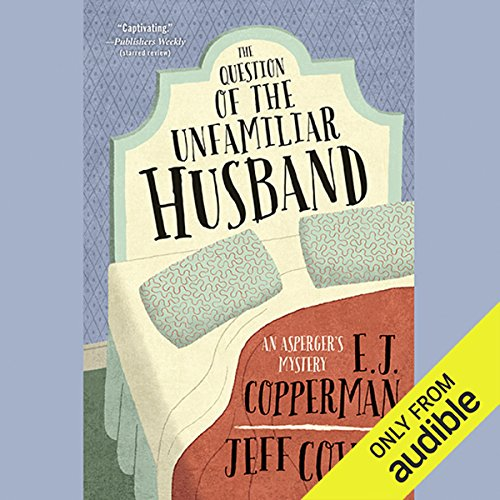 The Question of the Unfamiliar Husband     An Asperger's Mystery              De :                                                                                                                                 E. J. Copperman,                                                                                        Jeff Cohen                               Lu par :                                                                                                                                 Mark Boyett                      Durée : 8 h et 8 min     Pas de notations     Global 0,0