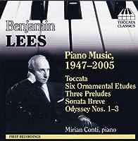 Lees: Piano Music, 1947-2005, Toccata, Six Ornamental Etudes, Three Preludes, Sonata Breve, Odyssey Nos. 1-3 (2008-06-10)