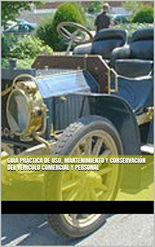 Guía práctica de uso, mantenimiento y conservación del ve