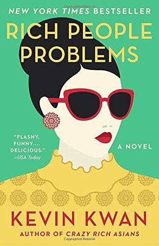 مشاكل الأغنياء: رواية (ثلاثية الآسيويين الأغنياء المجنون)