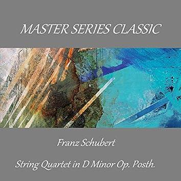 Master Series Classic - Franz Schubert - String Quartet in D Minor Op. Posth.