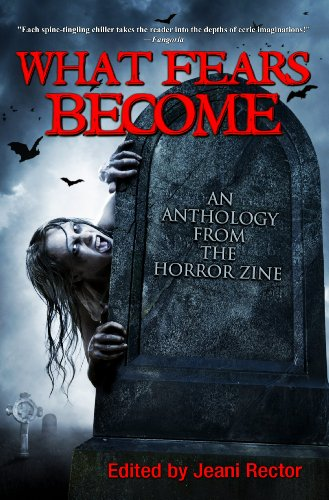What Fears Become (An Anthology from The Horror Zine Book 1) (English Edition)