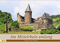 Am Mittelrhein entlang - Sehenswerte Burgen (Wandkalender 2022 DIN A2 quer): Historische Burgen am Mittelrhein (Monatskalender, 14 Seiten )