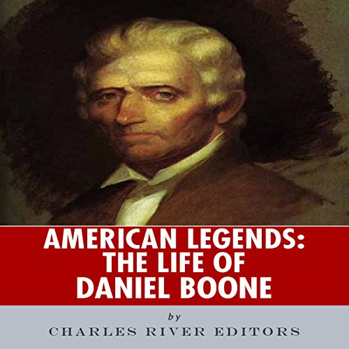 American Legends: The Life of Daniel Boone audiobook cover art