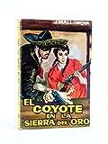 EL COYOTE 9. El Coyote En La Sierra Del Oro. Cid