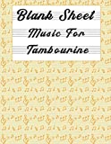 Blank Sheet Music For Tambourine: Music Manuscript Paper, Clefs Notebook,(8.5 x 11 IN) 120 Pages,120 full staved sheet, music sketchbook, Composition ... | gifts Standard for students / Professionals