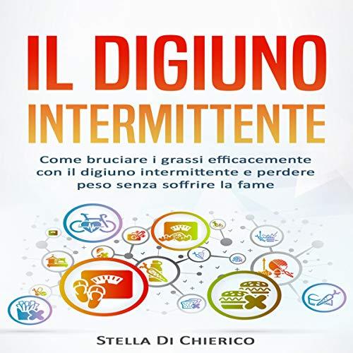 Il digiuno intermittente [Intermittent Fasting] audiobook cover art