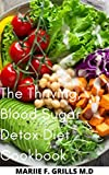 The Thriving, Blood Sugar Detox Diet Cookbook (English Edition)