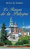 Le Roman de la Pologne - Format Kindle - 20,99 €
