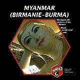 Myanmar, Birmanie: Musiques du dedans et du dehors (Myanmar, Burma: Music Inside and Out)