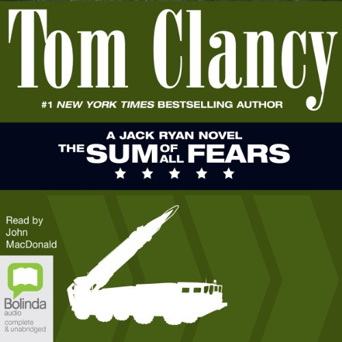 The Sum of All Fears     Jack Ryan, Book 6              By:                                                                                                                                 Tom Clancy                               Narrated by:                                                                                                                                 John MacDonald                      Length: 33 hrs and 57 mins     79 ratings     Overall 4.6