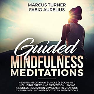 Guided Mindfulness Meditations: Healing Meditation Bundle (2 Books in 1) Including Breathing Meditation, Loving Kindness Meditation, Vipassana Meditations, Chakra Healing and Body Scan Meditations audiobook cover art