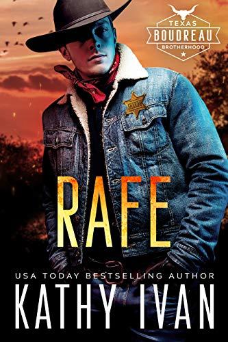 Rafe (Texas Boudreau Brotherhood Book 1) by [Kathy Ivan]