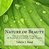 Nature of Beauty: The Surprising Origins of Natural Cosmetic Ingredients