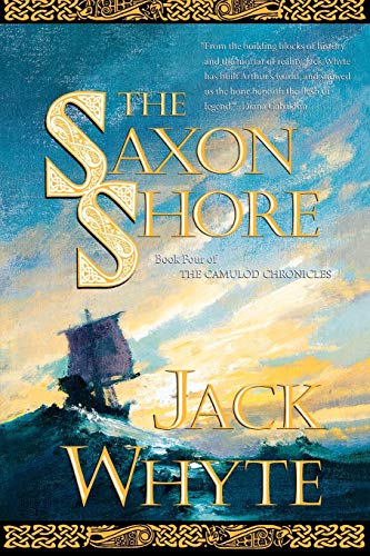 The Saxon Shore (The Camulod Chronicles, Book 4)