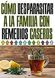 CÓMO DESPARASITAR A LA FAMILIA CON REMEDIOS CASEROS: DESPARASITAR A LA FAMILIA CON REMEDIOS CASEROS TOTAL MENTE NATURAL