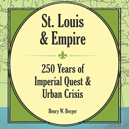 St. Louis and Empire Audiobook By Henry W Berger cover art