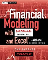 Financial Modeling with Crystal Ball and Excel, + Website (Wiley Finance)