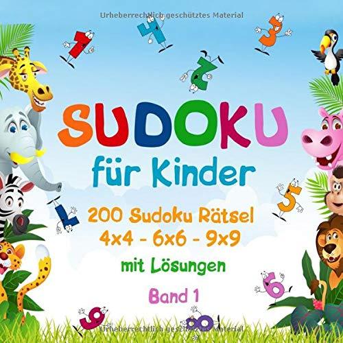 Sudoku für Kinder: 4x4 - 6x6 - 9x9   200 Sudoku Rätsel   sehr leicht   mit Lösungen (Band 1)
