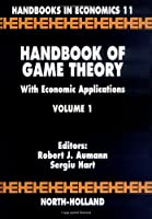 Handbook of Game Theory with Economic Applications, Volume 1 (Handbooks in Economics)