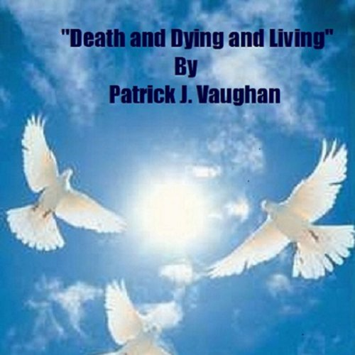 Death and Dying and Living audiobook cover art