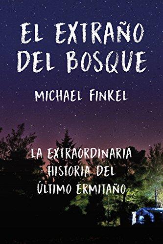 EL EXTRAÑO DEL BOSQUE: La extraordinaria historia del último ermitaño (SIN COLECCION)