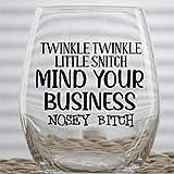 Twinkle Twinkle Little Snitch Mind Your Business Nosey Bitch - Vaso de vino personalizado (17 onzas) para cumpleaños, recién nacidos, día de la madre, Engagemengt.