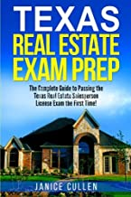Texas Real Estate Exam Prep: The Complete Guide to Passing the Texas Real Estate Salesperson License Exam the First Time!