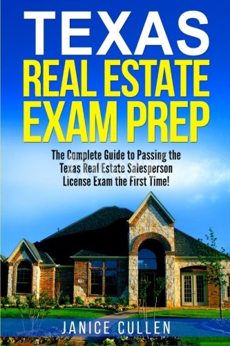 Texas Real Estate Exam Prep: The Complete Guide to Passing the Texas Real Estate Salesperson License
