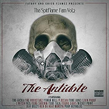 Tha Spitflame Fam, Vol. 2: The Antidote