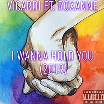 I Wanna Hold You (feat. Roxanne)