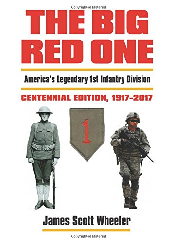 The Big Red One: America's Legendary 1st Infantry Division?centennial Edition, 1917-2017 (Modern War...