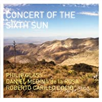 Philip Glass/ Concert of the Sixth Sun
