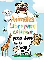 Libro para colorear de animales para niños: Libro para colorear y actividades para niños - Páginas para colorear de animales para niños y niñas de 2 a 4 años, de 4 a 8 años - Páginas fáciles para colorear perfectas para preescolar y jardín de infancia