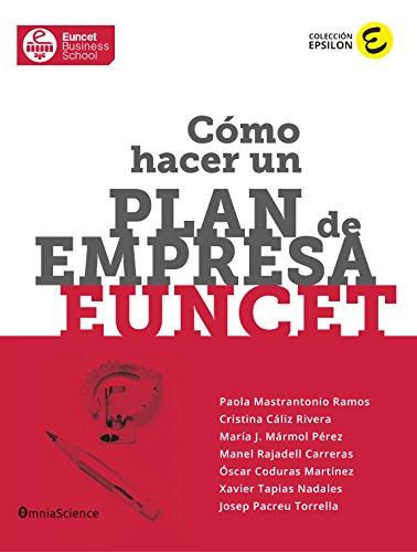 Cómo hacer un plan de empresa EUNCET (Colección Epsilon nº 1)