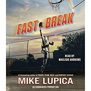 Fast Break                   Written by:                                                                                                                                 Mike Lupica                               Narrated by:                                                                                                                                 MacLeod Andrews                      Length: 5 hrs and 56 mins     1 rating     Overall 2.0