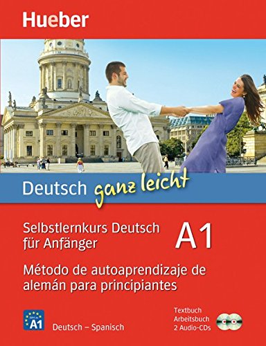 DEUTSCH GANZ LEICHT Curso autoaprend. A1: Selbstlernkurs Deutsch für Anfänger - Método de autoaprendizaje de alemán para principiantes / Paket (Autodidacta Aleman)