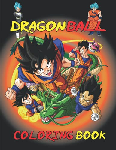 Dragon Ball Coloring Book: Manga Coloring Book For Adult and Fan Of Dragon Ball - Over 50 Illustrations of Dragon Ball Character - Stress Relief and Relaxion