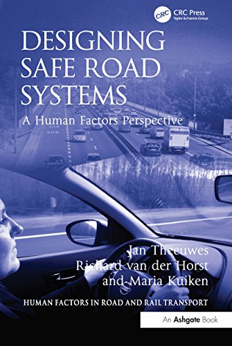 Designing Safe Road Systems: A Human Factors Perspective (Human Factors in Road and Rail Transport)