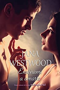 Enséñame a amarte: Worthington Hall I par Jana Westwood