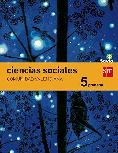 Ciencias sociales. 5 Primaria. Savia. Comunidad Valenciana - 9788467578249