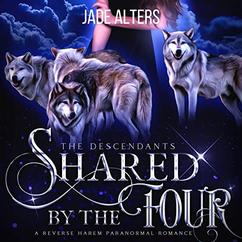 Shared by the Four Audiobook By Jade Alters cover art