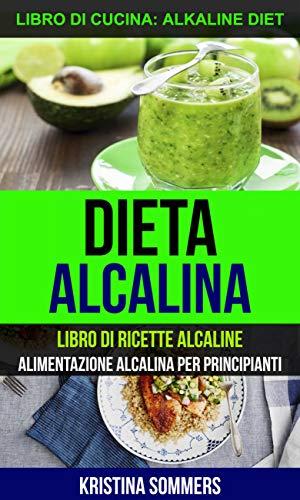 Dieta alcalină, pas cu pas. Meniu pe zile și păreri pro și contra - IMPACT